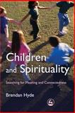 Children and Spirituality, Brendan Hyde, 1843105896