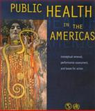 Public Health in the Americas : Conceptual Renewal Performance Assessment and Bases for Action, Pan American Health Organization Staff, 9275115893