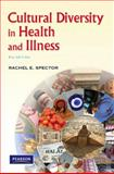 Cultural Diversity in Health and Illness, Spector, Rachel E., 0135035899