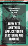 Fuzzy Sets and Their Application to Clustering and Training, Dumitrescu, D. and Lazzerini, Beatrice, 0849305896