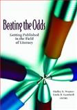 Beating the Odds : Getting Published in the Field of Literacy, Wepner, Shelley B. and Gambrell, Linda B., 0872075893