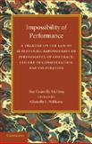 Impossibility of Performance : A Treatise on the Law of Supervening Impossibility of Performance of Contract, Failure of Consideration, and Frustration, McElroy, Roy Granville, 1107455898