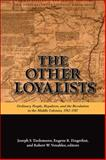 The Other Loyalists : Ordinary People, Royalism, and the Revolution in the Middle Colonies, 1763-1787, Tiedemann, Joseph S., 1438425899