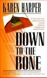 Down to the Bone, Karen Harper, 1551665891