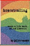Homesteading, Julie R. Enszer, 1893075893