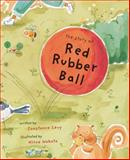 The Story of Red Rubber Ball, Constance Levy and Hiroe Nakata, 0152165894