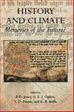History and Climate : Memories of the Future?, Ogilvie, A. E.  J., 0306465892