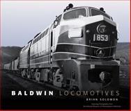 Baldwin Locomotives, Brian Solomon, 0760335893
