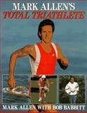 Mark Allen's Total Triathlete 9780809245895