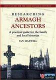 Researching Armagh Ancestors, Maxwell, Ian, 0901905895