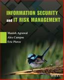 Information Security and It Risk Management, Manish Agrawal, Alex Campoe, Eric Pierce, 1118335899