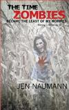 The Time Zombies Became the Least of My Worries, Jen Naumann, 1493625896