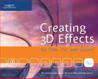 Creating 3D Effects for Film, TV, and Games, Santiago, David and Devlopment Staff Premier Press, 1592005896