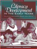Literacy Development in the Early Years : Helping Children Read and Write, Morrow, Lesley Mandel, 020530589X