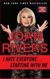 I Hate Everyone... Starting with Me, Joan Rivers, 0425255891