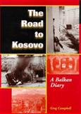 Road to Kosovo, Greg Campbell, 0813335892