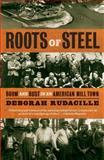 Roots of Steel, Deborah Rudacille, 1400095891