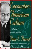 Encounters with American Culture, 1973-1985, Prescott, Peter S., 1412805899
