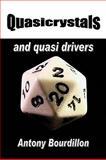 Quasicrystals and Quasi Drivers, Antony J. Bourdillon, 1438955898