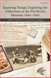 Exploring the Collections at the Pitt Rivers Museum 1884-1945, Gosden, Chris and Larson, Frances, 0199225893