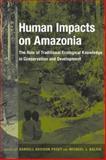 Human Impacts on Amazonia 9780231105897