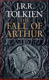 The Fall of Arthur, J. R. R. Tolkien, 0544115899