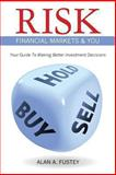 Risk Financial Markets and You, Alan Fustey, 1463525893