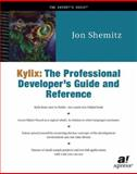 Kylix : The Professional Developer's Guide and Reference, Shemitz, Jon, 1893115895