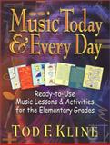 Music Today and Every Day, Tod F. Kline, 0130425893