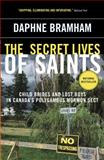 The Secret Lives of Saints, Daphne Bramham, 0307355896