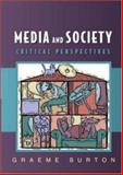 Media and Society : Critical Perspectives, Graeme Burton, 0335215890