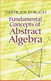 Fundamental Concepts of Abstract Algebra, Ehrlich, Gertrude and Mathematics Centre Staff, 0486485897
