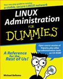 Linux Administration for Dummies, Bellomo, Michael, 0764505890