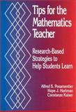 Tips for the Mathematics Teacher : Research-Based Strategies to Help Students Learn, Posamentier, Alfred S. and Hartman, Hope J., 0803965893