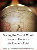 Seeing the World Whole : Essays in Honour of Sir Kenneth Keith, Kenneth James Keith, 0864735898
