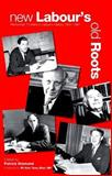 New Labour's Old Roots, Patrick Diamond, 0907845894