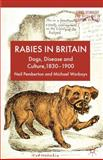 Mad Dogs and Englishmen : Rabies in Britain, 1830-2000, Pemberton, Neil and Worboys, Michael, 1137285893