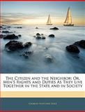 The Citizen and the Neighbor, Charles Fletcher Dole, 1141835894
