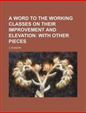 A Word to the Working Classes on Their Improvement and Elevation, J. Russom, 1151045896