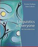 Linguistics for Everyone : An Introduction, Lobeck, Anne and Denham, Kristin, 1413015891