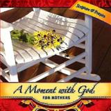 A Moment with God for Mothers 2012, Margaret Anne Huffman, 1426745893