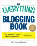 The Everything Blogging Book, Aliza Sherman Risdahl, 1593375891