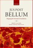 Jus Post Bellum : Mapping the Normative Foundations, Stahn, Carsten and Easterday, Jennifer S., 0199685894