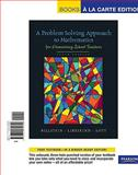 Problem Solving Approach to Mathematics for Elementary School Teachers, A, Books a la Carte Edition, Billstein and Billstein, Rick, 0321655893