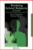 Studying School Subjects : A Guide, Goodson, Ivor F. and Marsh, Colin J., 0750705892
