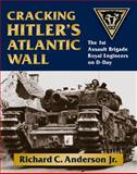 Cracking Hitler's Atlantic Wall, Richard C. Anderson, 0811705897