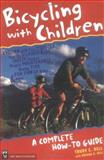 Bicycling with Children, Trudy E. Bell and Roxana K. Bell, 0898865891