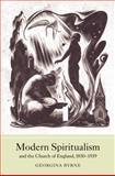 Modern Spiritualism and the Church of England, 1850-1939, Byrne, Georgina A., 1843835894