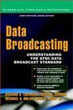 Data Broadcasting : Understanding the ATSC Data Broadcast Standard, Chernock, Richard S. and Mick, John R., Jr., 0071375902