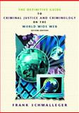 The Definitive Guide to Criminal Justice and Criminology on the World Wide Web, Schmalleger, Frank, 0130915904